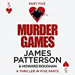 Murder Games - Part 5 | James Patterson,Howard Roughan