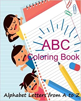 ABC Coloring Book/ Alphabet Letters from A to Z: Letter ...