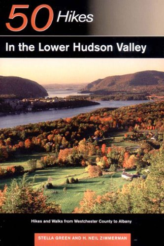 50 Hikes in the Lower Hudson Valley: Hikes and Walks from Westchester County to Albany (50 Hikes Series)