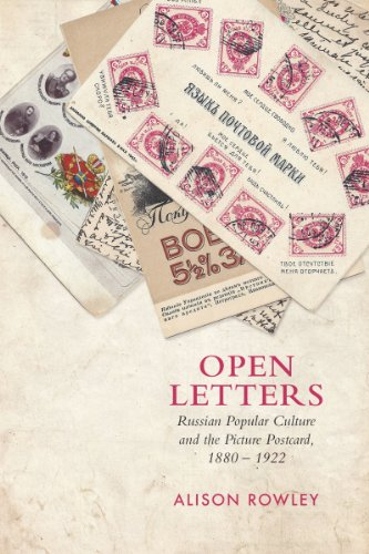 - Open Letters: Russian Popular Culture and the Picture Postcard 1880-1922