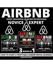 Airbnb Short Term Rental Investing for Beginners - 3 Books in 1: Novice to Expert: How to Start a Profitable Airbnb Rental Business