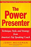 img - for The Power Presenter: Technique, Style, and Strategy from America's Top Speaking Coach by Jerry Weissman (2009-02-03) book / textbook / text book