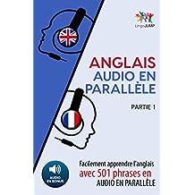 Anglais audio en parallèle - Facilement apprendre l'anglais avec 501 phrases en audio en parallèle - Partie 1 (French Edition)