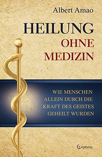 heilung-ohne-medizin-wie-menschen-allein-durch-die-kraft-des-geistes-geheilt-wurden