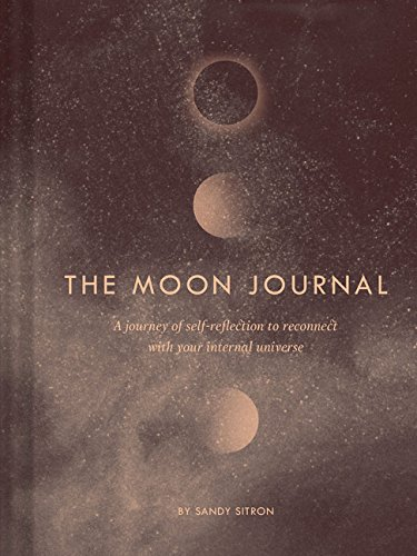 The Moon Journal: A journey of self-reflection through the astrological year (Lunar Journal)