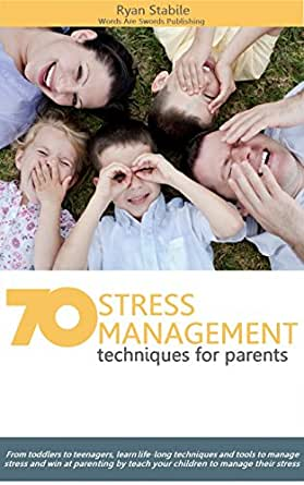 stress management techniques for single parents Free stress management handouts the main reason that will be focused on in this handout is massage for stress relief simple massage techniques can be used.