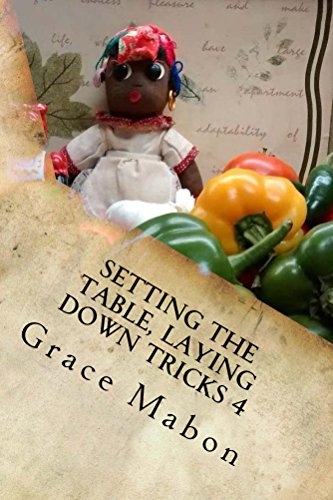 Setting The Table, Laying Down Tricks 4: Volume 4: Hoodoo Recipes for Love and Health (Conjure Cookbooks from the Carolinas) by Grace Mabon