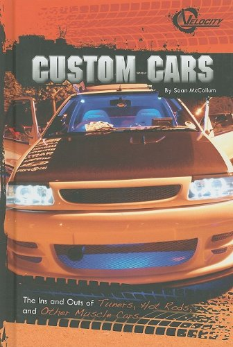 Custom Cars: The Ins and Outs of Tuners, Hot Rods, and Other Muscle Cars (RPM) ebook
