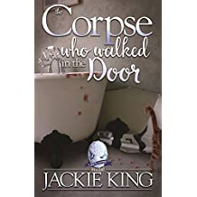 The Corpse Who Walked in the Door (Grace Cassidy Mysteries Book 2)