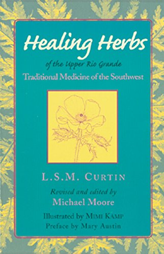 Healing Herbs of the Upper Rio Grande: Traditional Medicine of the Southwest
