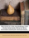 Die Gesetze der Ernährung des Fleischfressers Durch Neue Untersuchungen Festgestellt..., Carl Voit, 1247942872