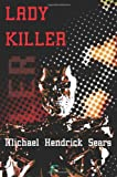 Lady Killer, Michael Henck Sears, 1420851691