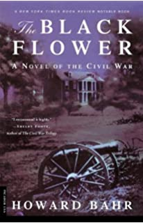 The Black Flower A Novel Of Civil War