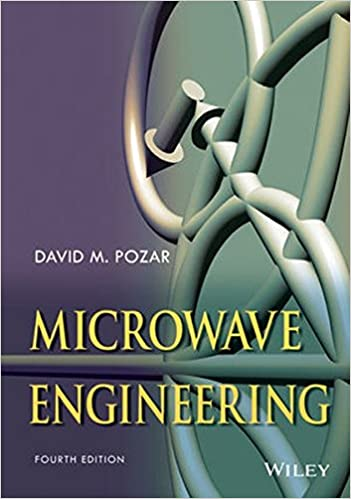 Microwave Engineering: David M. Pozar