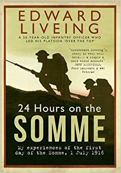 Book 24 Hours on the Somme: My Experiences of the First Day of the Somme 1 July 1916
