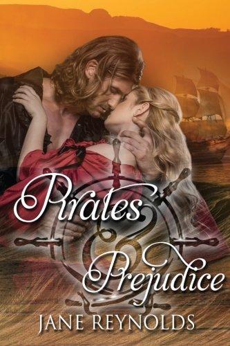 Read Online Pirates & Prejudice: Book 5 of The Swashbuckling Romance Series (Volume 5) pdf epub