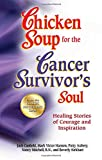 Chicken Soup for the Cancer Survivor's Soul *was Chicken Soup Fo, Jack Canfield and Mark Victor Hansen, 1623610397