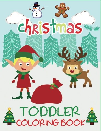 Holiday Book Coloring - Christmas Toddler Coloring Book: Christmas Coloring Book for Children, Ages 1-3, Ages 2-4, Preschool (Coloring Books for Toddlers)
