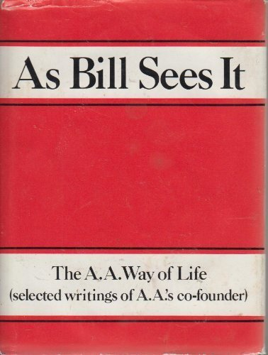 Download As Bill Sees It (The A. A. Way of Life) PDF