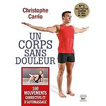 Un corps sans douleur - Nouvelle édition: 160 mouvements correctifs et d'automassa (French Edition)