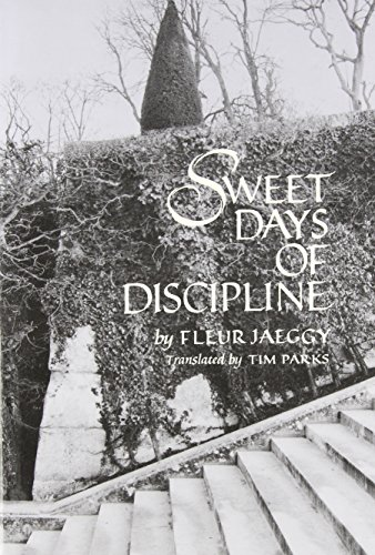 Sweet Days of Discipline: Novel (New Directions Paperbook, 758) (Best Swiss Boarding Schools)