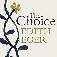 The Choice: Embrace the Possible Audiobook by Edith Eger Narrated by Edith Eger, Tovah Feldshuh