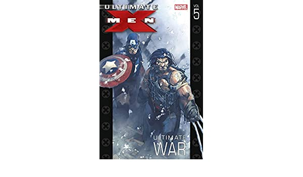 Ultimate X-Men Vol. 5: Ultimate War (English Edition) eBook ...