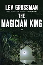 The Magician King: A Novel (Magicians Trilogy) by Grossman, Lev (2011) Hardcover