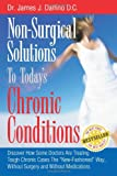 Non-Surgical Solutions to Today's Chronic Conditions, James Dalfino, 1453619178
