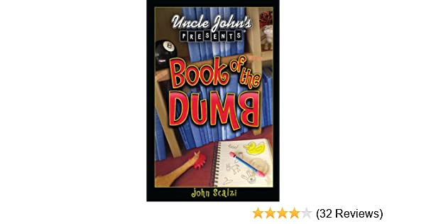 Uncle Johns Presents: The Book of the Dumb (Uncle John Presents)
