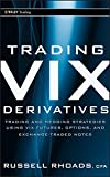 Trading VIX Derivatives: Trading and Hedging Strategies Using VIX Futures, Options, and Exchange-Traded