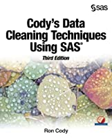 Cody's Data Cleaning Techniques Using SAS, 3rd Edition Front Cover
