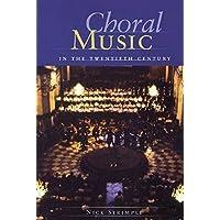 Choral Music in the Twentieth Century (Amadeus)