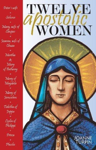 Download Twelve Apostolic Women PDF