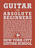 Guitar For Absolute Beginners (for Guitar)