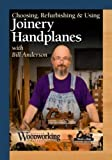 Choosing, Refurbishing & Using Joinery Handplanes with Bill Anderson