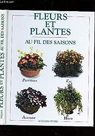 Fleurs et plantes : Au fil des saisons par Malcolm Hillier
