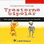 Trastorno Bipolar: Una Guia Para El Paciente y Su Familia (Spanish Edition) | Georgina Romo