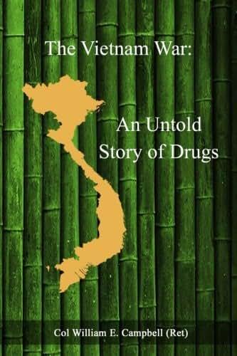 The Vietnam War: An Untold Story of Drugs