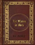 E. C. Bentley - The Woman in Black