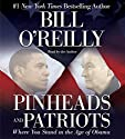 Pinheads and Patriots: Where You Stand in the Age of Obama Audiobook by Bill O'Reilly Narrated by Bill O'Reilly