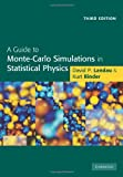 A Guide to Monte Carlo Simulations in Statistical Physics, Landau, David P. and Binder, Kurt, 1107649803