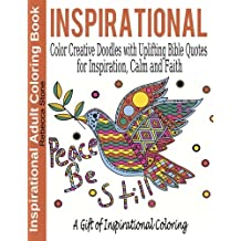 Inspirational Adult Coloring Book: Color Creative Doodles with Uplifting Bible Quotes for Inspiration, Calm and Faith - The Gift of Coloring