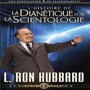 L'Histoire de la Dianétique et de la Scientologie [The Story of Dianetics & Scientology] Audiobook