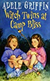 Witch Twins at Camp Bliss, Adele Griffin, 0786807636