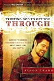 Trusting God to Get You Through, Jason Crabb, 1616381744