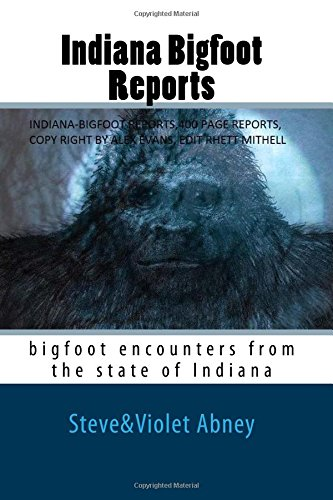 Download Indiana Bigfoot Reports: bigfoot encounters from the state of Indiana ebook