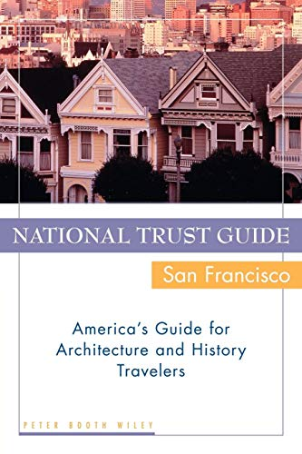 National Trust Guide / San Francisco: America's Guide for Architecture and History Travelers