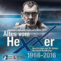 Altes vom Hexxer: Geschichten aus 50 Jahren Handball-Bundesliga