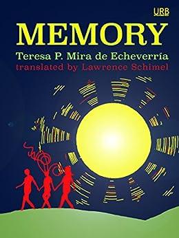 Memory: a novelette by [de Echeverría, Teresa P. Mira]
